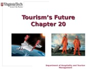 HTM2454, Nancy McGehee, spring 2014, powerpoint slides Chapter 20+Tourism_s+Future