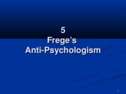 5 Frege's Anti-Psychologism