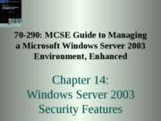 Chp14 - Windows Server 2003 Security Features