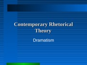 Dramatism_Contemporary Rhetorical Theory