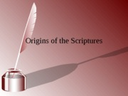 Origins of the Scriptures