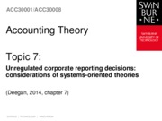 Topic 7 - Unregulated corporate reporting decisions - Considerations of systems-oriented theories -