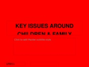 SOC 344 KEY ISSUES AROUND CHILDREN _ FAMILY