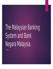 Topic 2 Banking System(S) - BNM.pptx