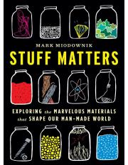 Stuff Matters_ Exploring the Ma - Mark Miodownik (1).pdf