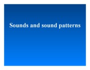 Lecture 7 Sounds and Patterns