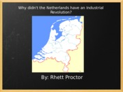 Why didn't the Netherlands have an Industrial Revolution