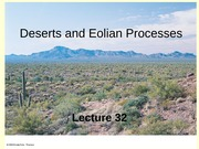 Lecture 32_F2012- Deserts and Eolian Processes