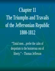 11 AP Chapter - Triumph and Travails of Jeffersonian Republic
