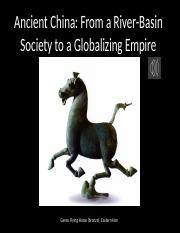 Ancient China - From a River-Basin Society to a Globalizing Empire (1).pptx