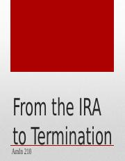 From the IRA to Termination.pptx