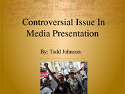 Controversial Issue In Media Presentation-Week 9