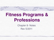 Fitness Programs & Professions-Chap 8 NOTES-REV2011