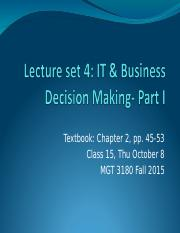Lectureset4_IT-BusDecisionMaking-PartI_Class15-Thu-Oct8_MGT3180Fall2015.ppt