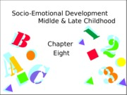 Chap 8 SocioEmotional Dev Middle & Late Childhood BB (1)