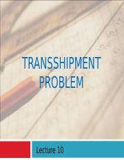 Lecture 10 Transshipment Model.ppt