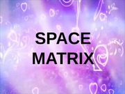 SPACE MATRIX
