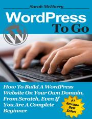 WordPress To Go How To Build A WordPress Website On Your Own Domain, From Scratch, Even If You Are A