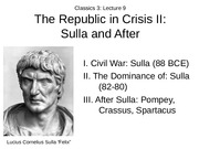 Lecture 9 The Republic in Crisis II Sulla and After