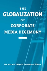 Artz & Kamalipour - The Globalization of Corporate Media Hegemony (2003)