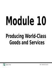 Mod 10_Producing World-Class Goods & Services.pptx