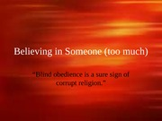 Believing_in_Someone_too_much Lecture