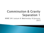 Lecture 4 - Comminution & Gravity1