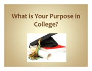 Ch 1-Your Purpose for Attending College PPT1