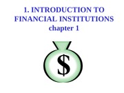1_+INTRODUCTION+TO+FINANCIAL+INSTITUTIONS