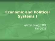 Week 5 - Economic and Political Systems I production.ppt