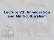 Lecture 23 - Immigration and multiculturalism