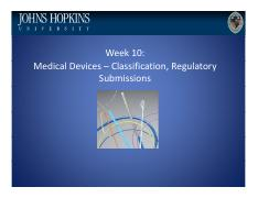 Lecture 10 Medical Devices – Classification, Regulatory Submissions.pdf