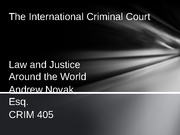 Criminology 405 Spring 2015 Lecture on The International Criminal Court