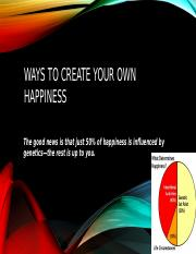 Ways to Create Your Own Happiness.pptx