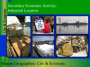 GEOG 1HB3 - 2011F - Lecture 20 - Economic IV - Secondary Economic Activity - Industrial Location - s