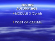 TBS 907- Autumn 2005- Lecture 4- Cost of Capital