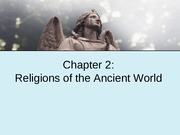 Chapter 2- Ancient Religions