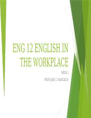 ENG 12 ENGLISH IN THE WORKPLACE