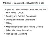 ME 350 - Ch 22 & 23 - Machining Operations