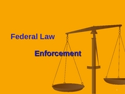 Lecture 12-Federal Law Enforcement
