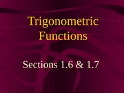 1.6 and 1.7 Trigonometric Functions
