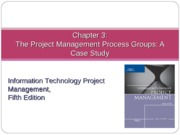 Chapter 03 The Project Management Process Groups- A Case Study