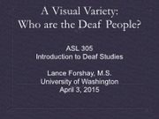 Lecture #3 Visual Variety, Who are Deaf People 2016