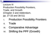 Lecture 3 - PPFs, Trade (Student)