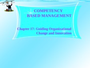 Chapter 17-Guiding Organizational Change and Innovation