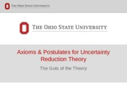 Axioms & Postulates for Uncertainty Reduction Theory