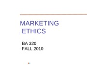 BA 320 Lecture 3 Marketing Ethics0