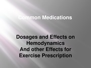 EXSC453 Common Medications - Effects on Hemodynamics and Exercise Prescription(2)