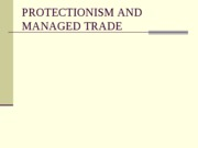 Protectionism and Managed Trade
