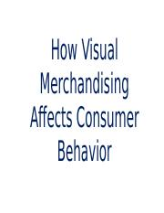 How Visual Merchandising Affects Consumer Behavior.pptx
